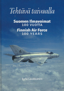 Tehtävä taivaalla - Suomen ilmavoimat 100 vuotta, Finnish Air Force 100 years, Jyrki Laukkanen