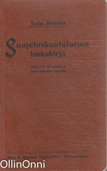 Suojeluskuntalaisen taskukirja, Sulo Heiniö