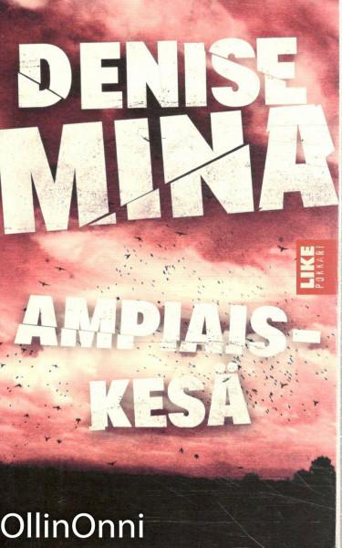 Ampiaiskesä, Denise Mina