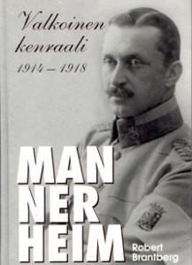 Mannerheim : valkoinen kenraali 1914-1918, Robert Brantberg
