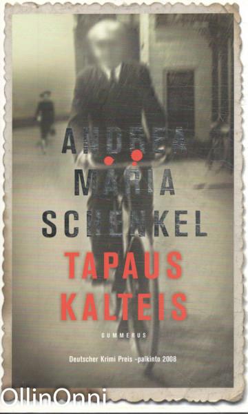 Tapaus Kalteis, Andrea Maria Schenkel