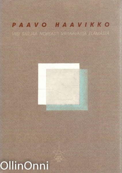 Viisi sarjaa nopeasti virtaavasta elämästä, Paavo Haavikko