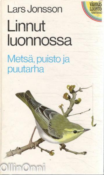 Linnut luonnossa. Metsä, puisto ja puutarha, Lars Jonsson