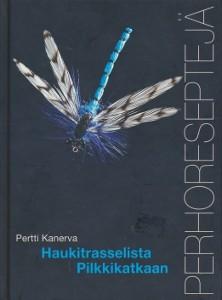 Haukitrasselista Pilkkikatkaan : perhoreseptejä, Pertti Kanerva