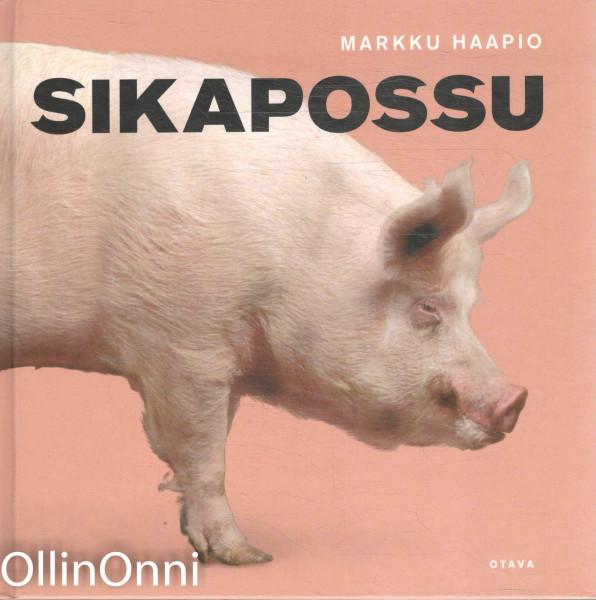 Sikapossu, Markku Haapio