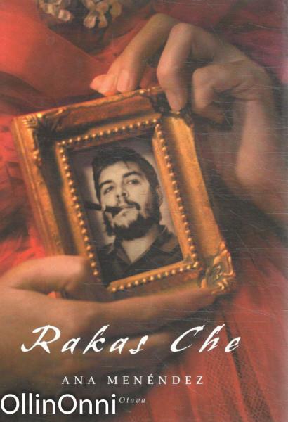 Rakas Che, Ana Menéndez