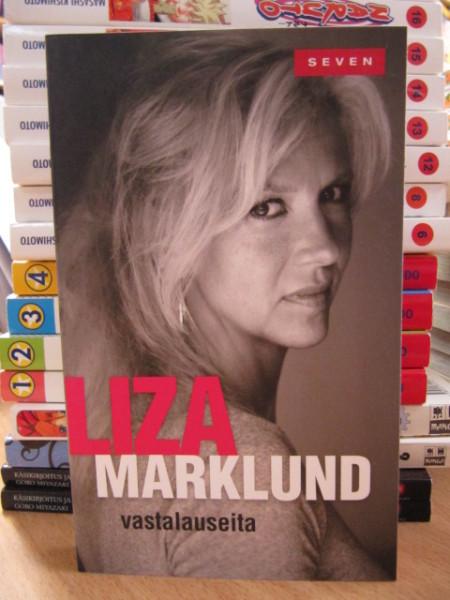 Vastalauseita : kirjoituksia 1985-2010, Liza Marklund