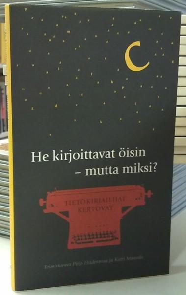 He kirjoittavat öisin - mutta miksi? - Tietokirjailijat kertovat - Suomen Tietokirjailijat ry:n 25-vuotisantologia, Pirjo Hiidenmaa