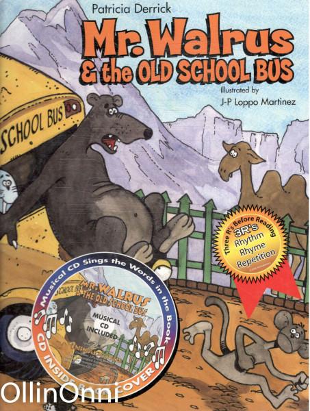 Mr. Walrus & the old school bus, Patricia Derrick