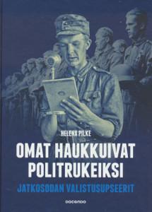 Omat haukkuivat politrukeiksi, Jatkosodan valistusupseerit, Helena Pilke