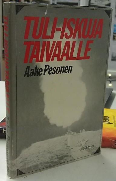Tuli-iskuja taivaalle - Ilmatorjuntajoukkojen taisteluista talvi- ja jatkosodassa, Aake Pesonen