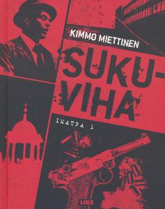 Sukuviha, Kimmo Miettinen