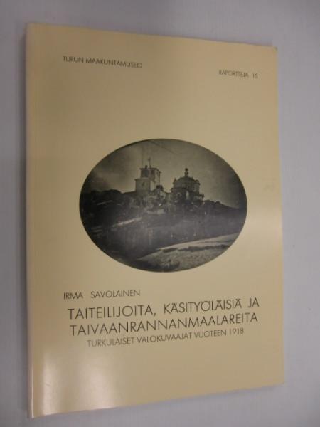 Taiteilijoita, käsityöläisiä ja taivaanrannanmaalareita : turkulaiset valokuvaajat vuoteen 1918, Irma Savolainen