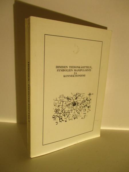 Ihmisen tiedonkäsittely, symbolien manipulointi ja konnektionismi, Esko Marjomaa