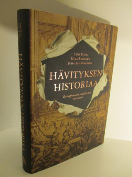 Hävityksen historiaa : eurooppalaisen vandalismin vuosisadat, Sami Koski