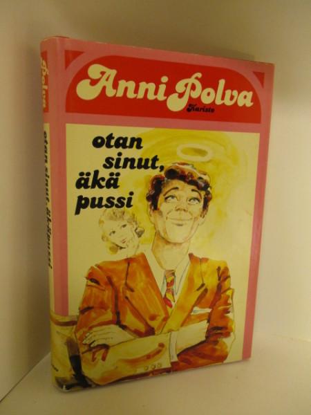 Otan sinut, äkäpussi, Anni Polva