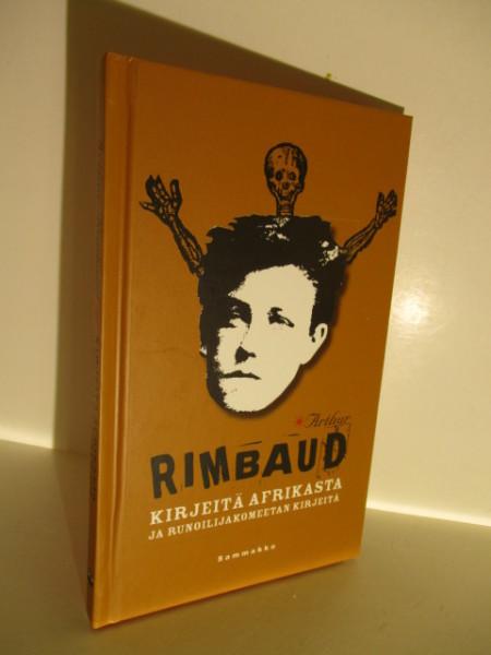 Kirjeitä Afrikasta ja runoilijakomeetan kirjeitä, Arthur Rimbaud