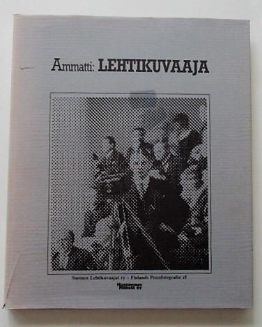 Ammatti: lehtikuvaaja : välähdyksiä suomalaisen lehtikuvaajan työstä 1920-luvulta 1960-luvun lopulle, Tutta Runeberg