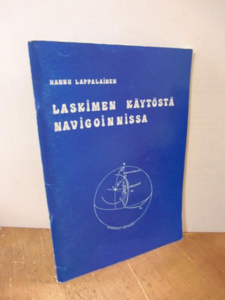 Laskimen käytöstä navigoinnissa, Hannu Lappalainen