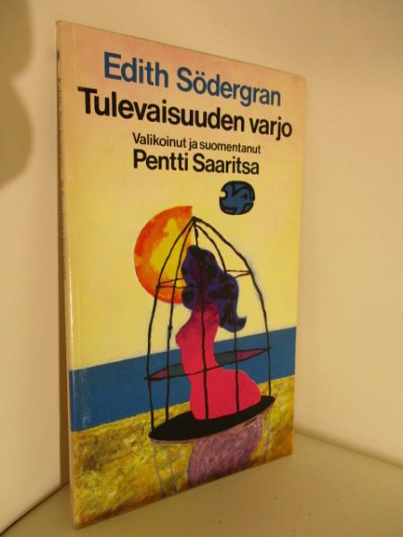 Tulevaisuuden varjo, Edith Södergran
