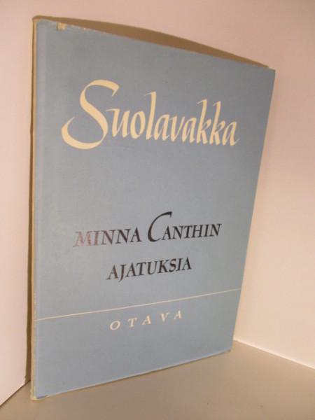 Suolavakka - Minna Canthin ajatuksia, Minna Canth