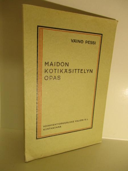 Maidon kotikäsittelyn opas, Väinö Pessi