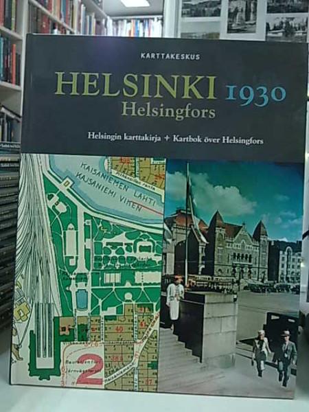 Helsinki 1930 : Helsingin karttakirja = Helsingfors 1930 : Kartbok över Helsingfors, Jussi Iltanen