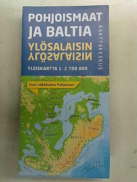 Pohjoismaat ja Baltia Ylösalaisin yleiskartta 1:2.700.000,