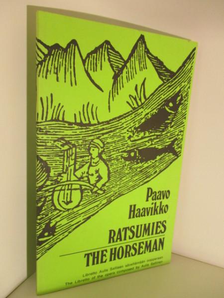 Ratsumies - The Horseman. Libretto Aulis Sallisen säveltämään oopperaan, Paavo Haavikko