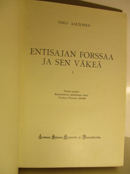 Entisajan Forssaa ja sen väkeä 1, Esko Aaltonen