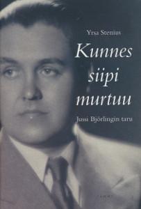 Kunnes siipi murtuu : Jussi Björlingin taru, Yrsa Stenius