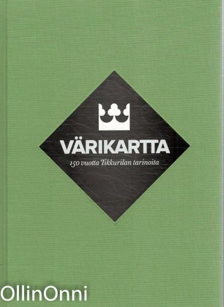Värikartta : 150 vuotta Tikkurilan tarinoita, Kirsti Manninen