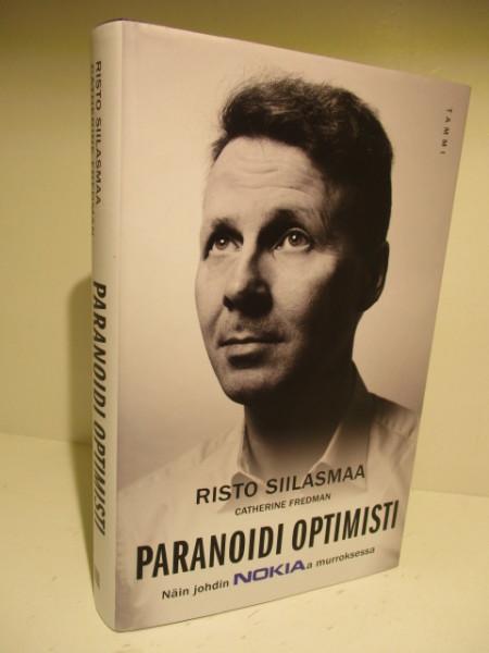 Paranoidi optimisti - Näin johdin Nokiaa murroksessa, Risto Siilasmaa