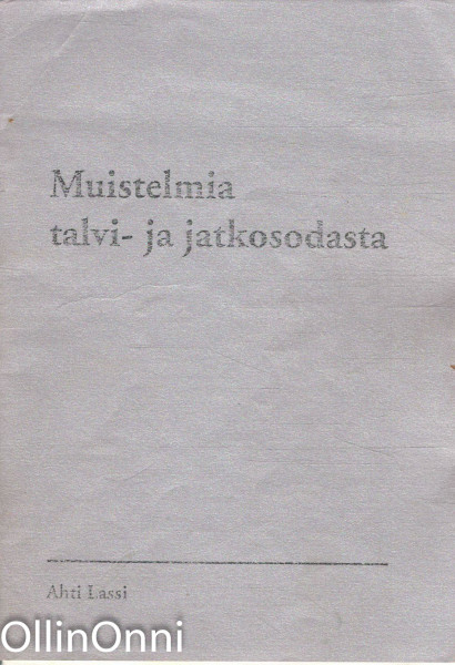 Muistelmia talvi- ja jatkosodasta, Ahti Lassi