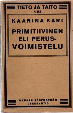Primitiivinen eli perusvoimistelu, Kaarina Kari