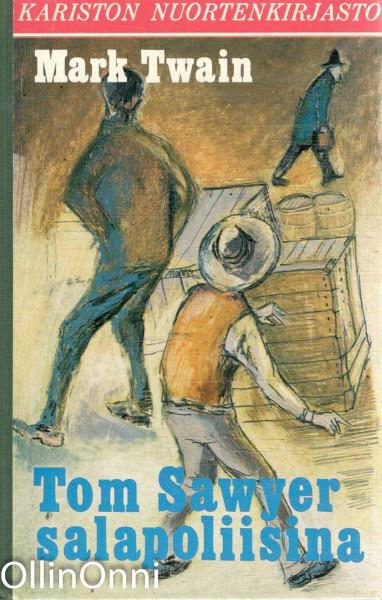 Tom Sawyer salapoliisina : Huck Finnin kertomus, Mark Twain