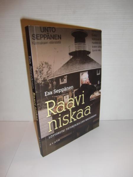 Raavi niskaa : löytöretki tietokirjailijan maailmaan, Esa Seppänen