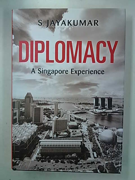Diplomacy - A Signapore Experience, S Jayakumar