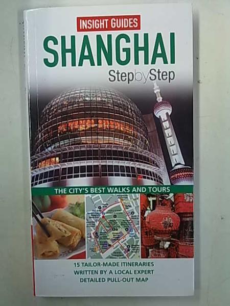 Shanghai Step by Stepb - Insight Guides, Tina Kanagaratnam