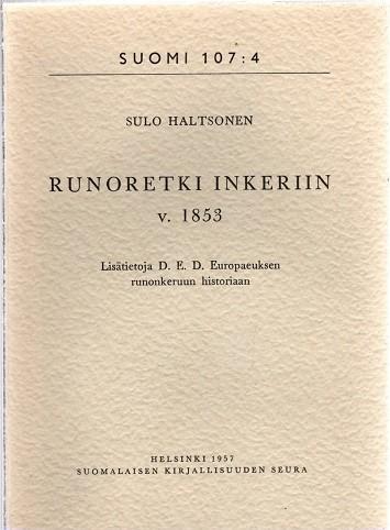 Runoretki Inkeriin v. 1853 - Lisätietoja D. E. D. Europaeuksen runonkeruun historiaan, Sulo Haltsonen