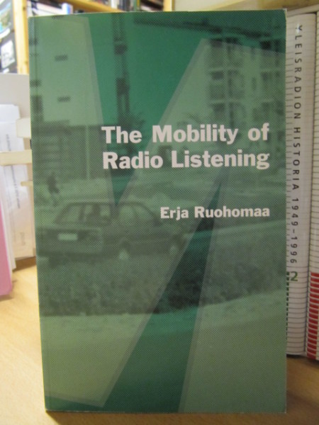 The Mobility of Radio Listening. The transition of radio as a medium and its significance to listeners in Finland. YLE Audience Research Report 5/2003, Erja Ruohomaa