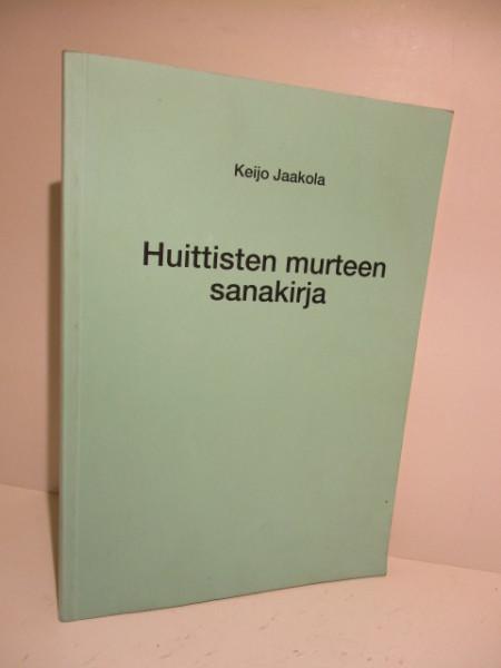 Huittisten murteen sanakirja, Keijo Jaakola