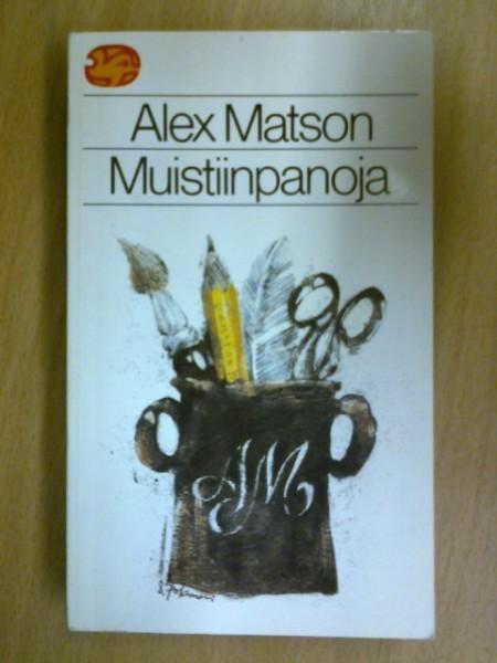 Muistiinpanoja, Alex Matson