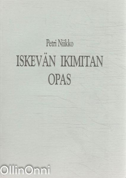 Iskevän ikimitan opas - opas nykyaikaisen kalevalamitan hallintaan, Petri Niikko