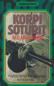Korpisoturit : muistelmia JR 8:n sotilaiden vaiheista sodassa 1941-44, Mikko Olavi Matilainen
