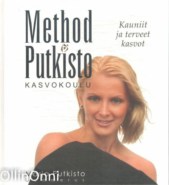 Method Putkisto : kasvokoulu : kauniit ja terveet kasvot, Marja Putkisto