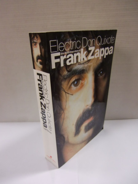 Electric Don Quixote: The Story of Frank Zappa, Neil Slaven