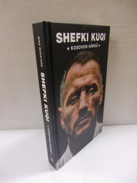 Shefki Kuqi - Kosovon härkä, Mika Wickström