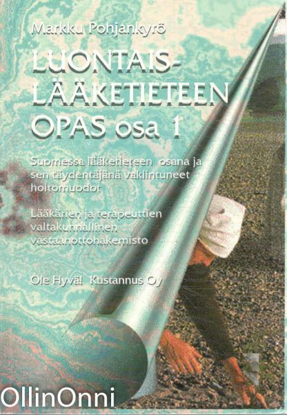 Luontaislääketieteen opas osa 1, Markku Pohjankyrö