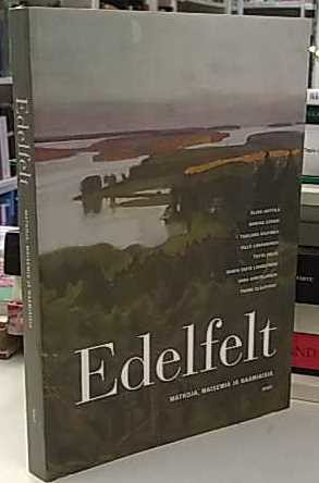 Edelfelt - Matkoja, maisemia ja naamiaisia, Erkki Anttonen
